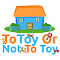 To Toy Or Not To Toy