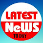 LATEST NEWS TODAY