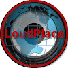 LoudPlace