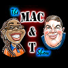 The Mac & T Show Podcast