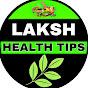 Laksh Health Tips