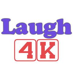 Laugh 4K