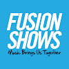 Fusion Shows