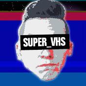 SUPER_VHS