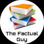 THE FacTUaL GuY