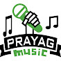 Prayag Music