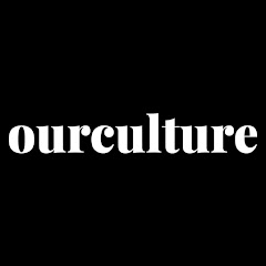 Our Culture Mag
