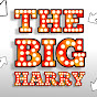 THE BIG HARRY