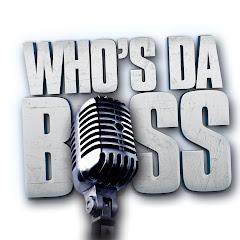 WHOS DA BOSS