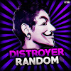 Distroyer Random ツ