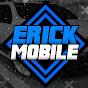 ERICK MOBILE