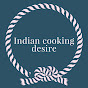 Indian cooking desire