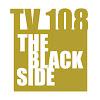 TV108 - The Black Side