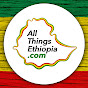 All Things ኢትዮጵያ