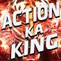 Action Ka King