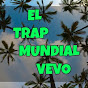 EL TRAP MUNDIAL VEVO