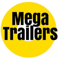 Mega Trailers