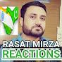 Rasat Mirza Reactions