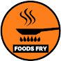 Foods Fry