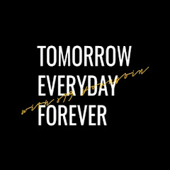 FOREVER TOMORROW EVERYDAY