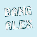Channel of BANG ALEX