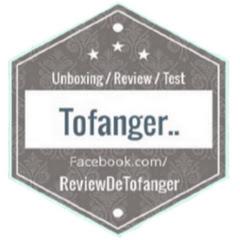 Tofanger : Review et Unboxing