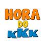 Hora Do KkK