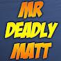 MrDeadlyMatt
