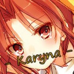 - Karyna -