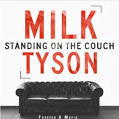 Milk Tyson