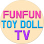 FunFun Toy Doll TV