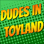 Dudes in Toyland