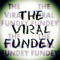 THE VIRAL FUNDEY
