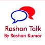 Roshan Talk