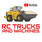Rc Trucks and Machines
