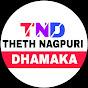 THETH NAGPURI DHAMAKA