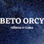 Beto Orcy - Ciência e