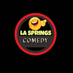 La Springs comedy