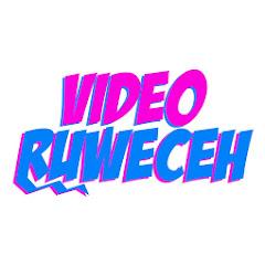Video Ruweceh