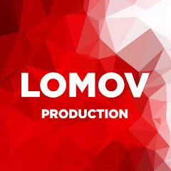 LOMOV PRODUCTION