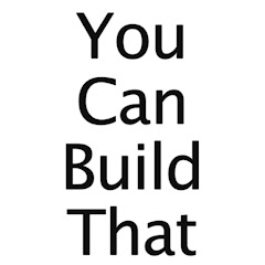 You Can Build That