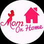 Mom on Home