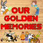 Our Golden Memories