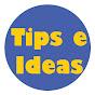 Tips e ideas