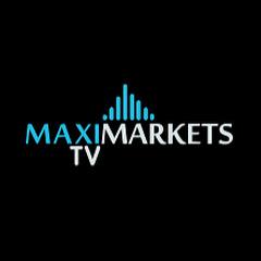 MaxiMarketsTV