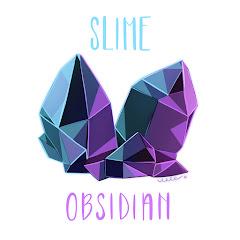 Slime Obsidian