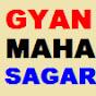 Gyan Maha Sagar