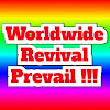 Worldwide Revival Prevail !!!