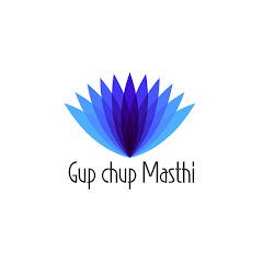 Gup Chup Masthi