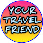 YOUR TRAVEL FRIEND